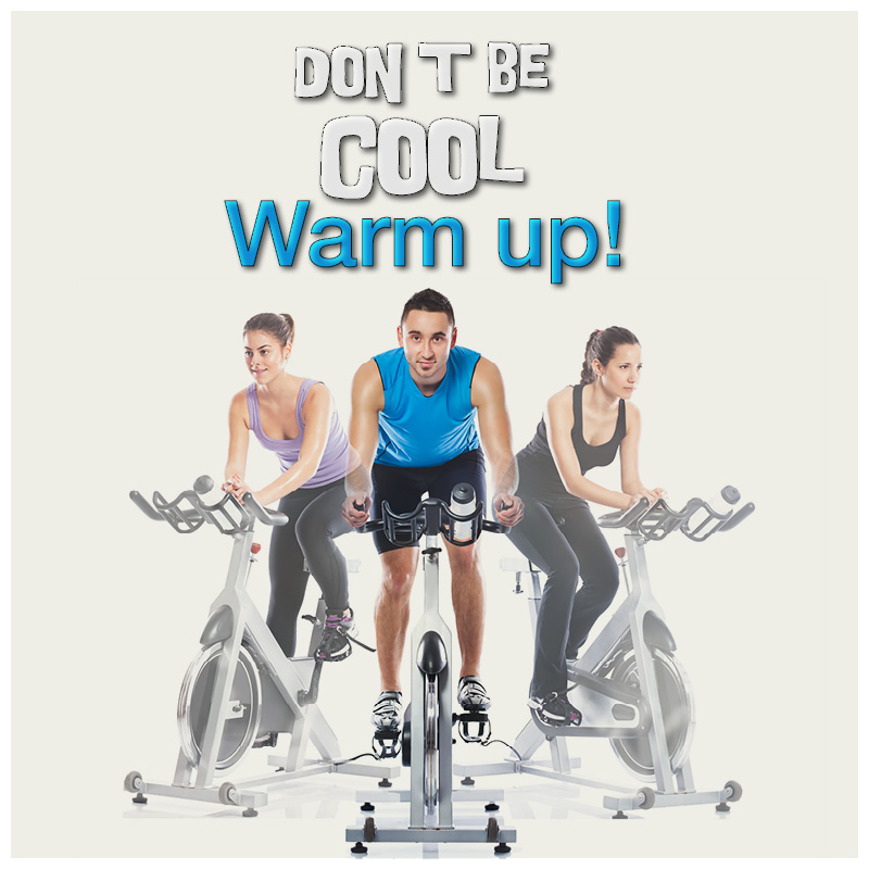 Don´t be cool - warm up!
